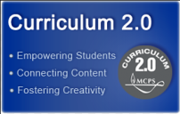 Montgomery County (MD) Public School's 'Curriculum 2.0' Overview (source: www.mcpsmd.org)