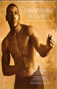 Unforgivable Blackness: Rise and Fall of Jack Johnson